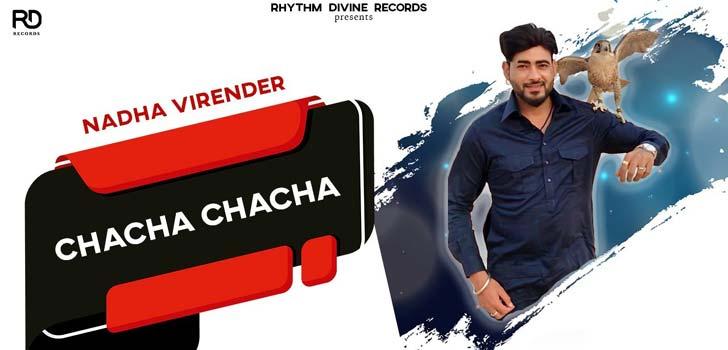 Chacha Chacha Lyrics by Nadha Virender