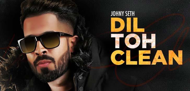 Dil Toh Clean Lyrics by Johny Seth