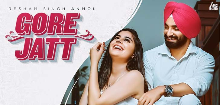 Gore Jatt Lyrics by Resham Singh Anmol
