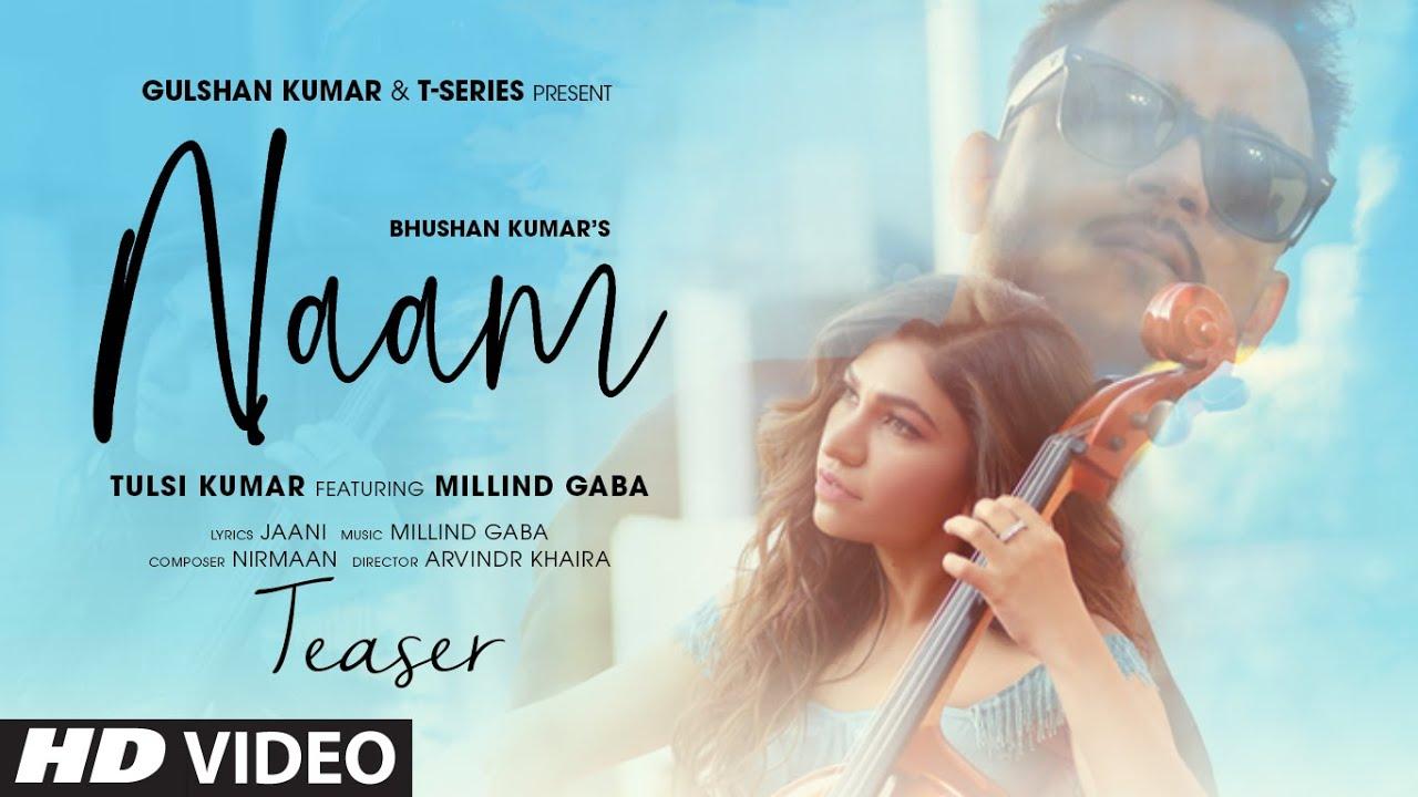 Naam Lyrics by Tulsi Kumar and Millind Gaba