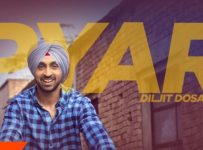 Pyaar Lyrics by Diljit Dosanjh