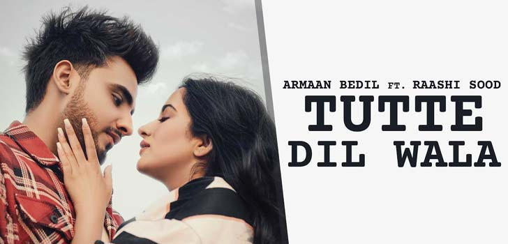 Tutte Dil Wala Lyrics by Armaan Bedil