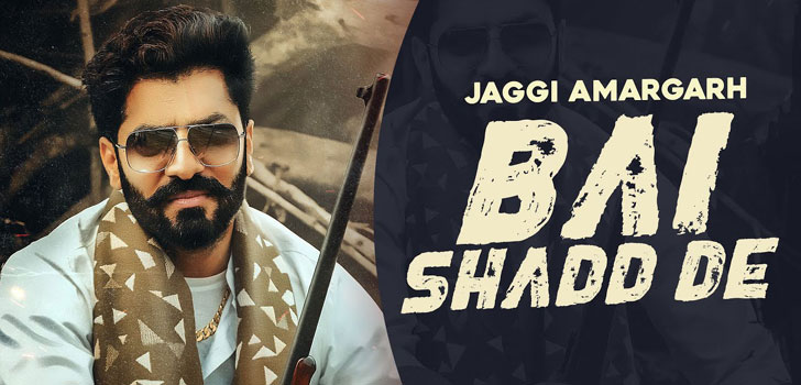 Bai Shadd De Lyrics by Jaggi Amargarh
