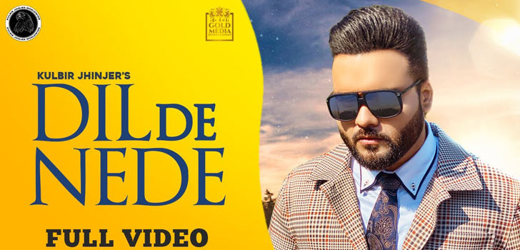 Dil De Nede Lyrics by Kulbir Jhinjer