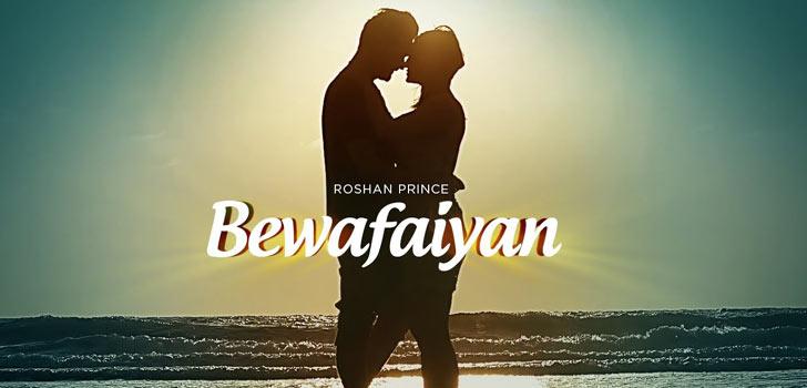 Bewafaiyan Lyrics by Roshan Prince