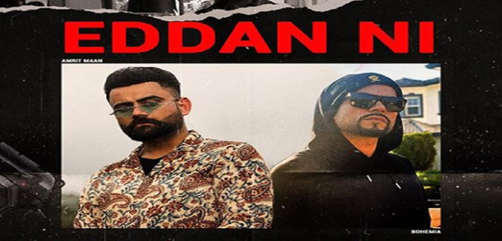 Eddan Ni Lyrics by Amrit Maan and Bohemia