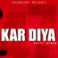 Kar Diya Lyrics by Fotty Seven