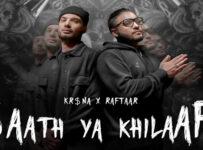 Saath Ya Khilaaf Lyrics by Raftaar and Kr$na