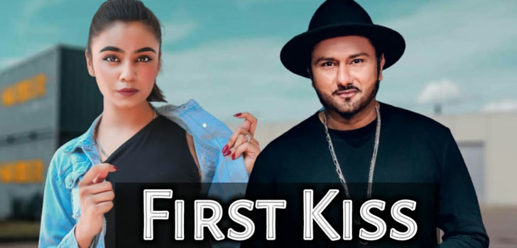 First Kiss Lyrics by Yo Yo Honey Singh