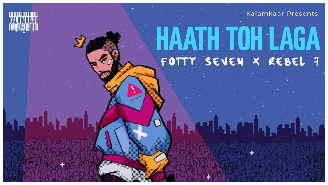 Haath Toh Laga Lyrics by Fotty Seven