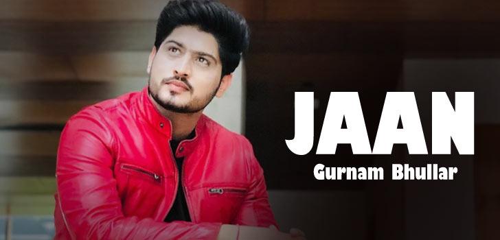 Jaan Lyrics by Gurnam Bhullar