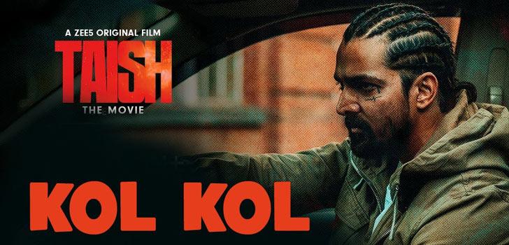 Kol Kol Lyrics from Taish