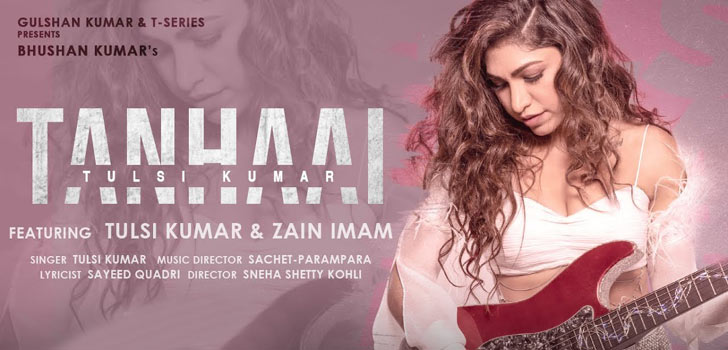 Tanhaai Lyrics by Tulsi Kumar