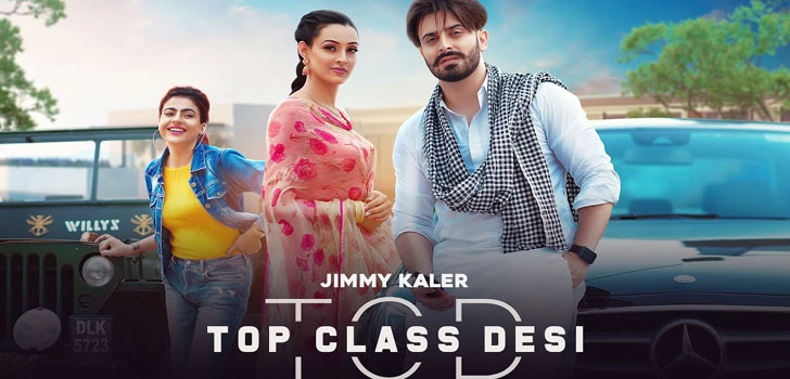 Top Class Desi Lyrics by Jimmy Kaler