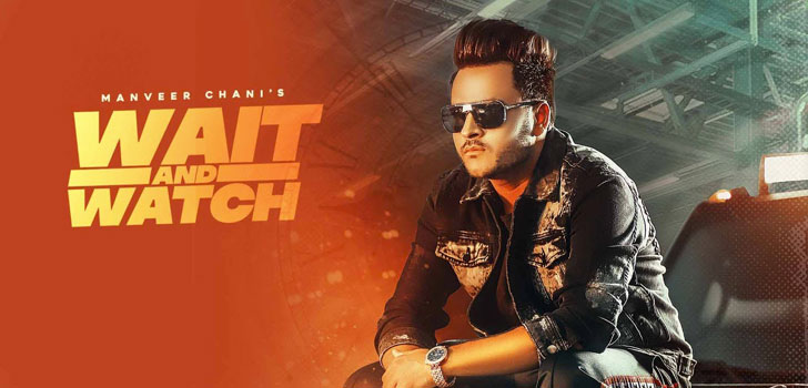Wait And Watch Lyrics by Manveer Chani