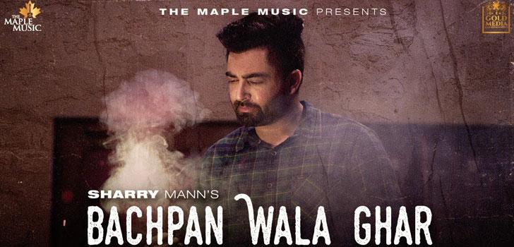 Bachpan Wala Ghar Lyrics by Sharry Maan