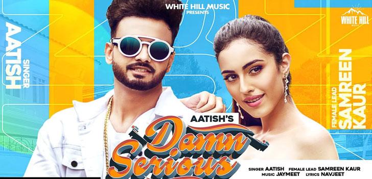Damn Serious Lyrics by Aatish