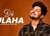 Dil Julaha Lyrics from Ludo by Darshan Raval