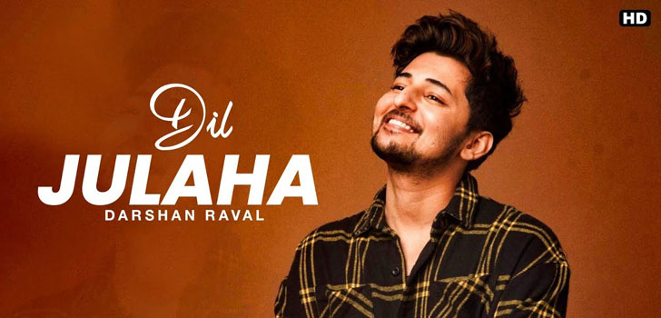 Dil Julaha Lyrics from Ludo by Darshan Raval
