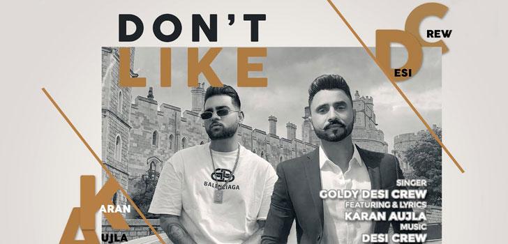 Don't Like Lyrics by Karan Aujla and Goldy Desi Crew
