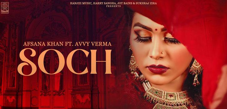 Soch Lyrics by Afsana Khan and Avvy Verma