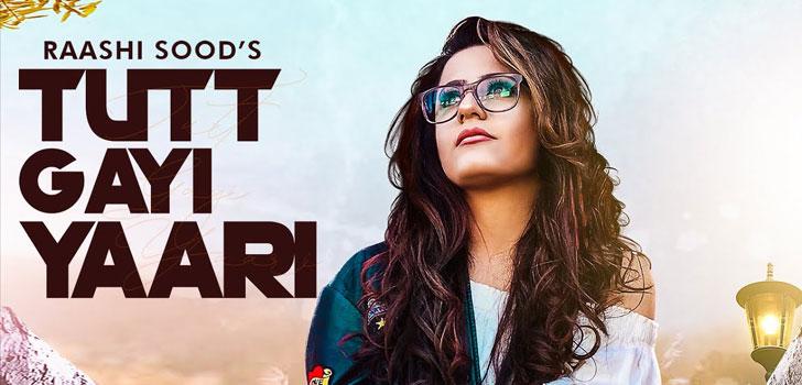 Tutt Gayi Yaari Lyrics by Raashi Sood