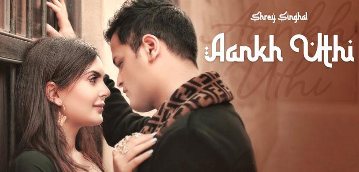 Aankh Uthi Lyrics by Shrey Singhal