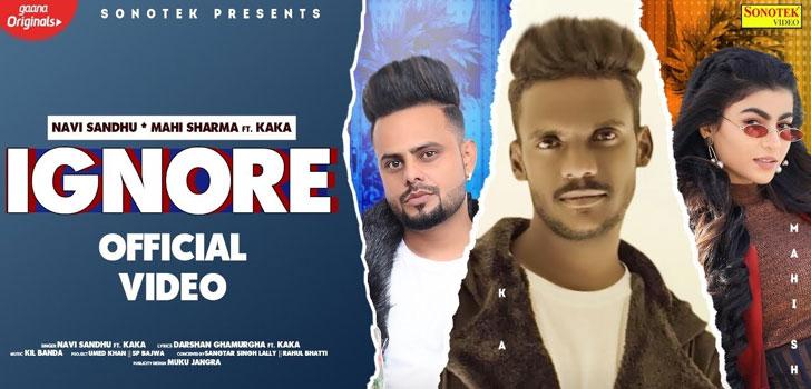 Ignore Lyrics by Kaka and Navi Sandhu