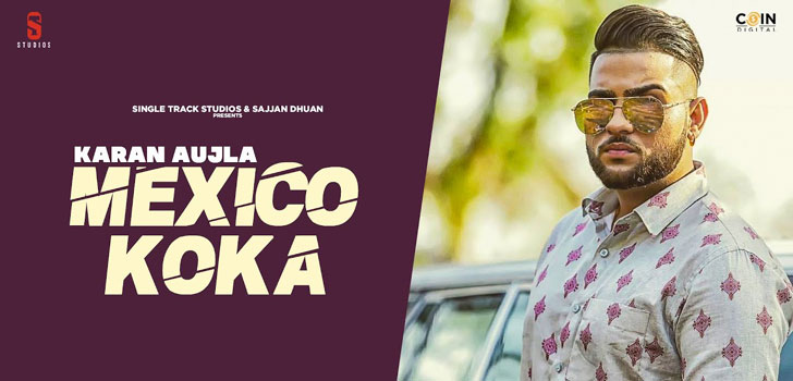 Mexico Koka Lyrics by Karan Aujla