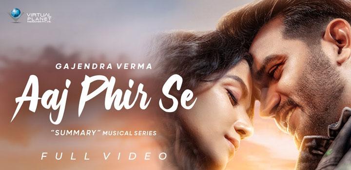 Aaj Phir Se Lyrics by Gajendra Verma