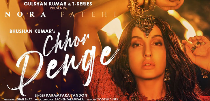 Chhor Denge Lyrics ft Nora Fatehi