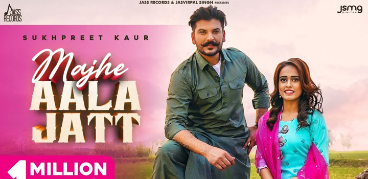 Majhe Aala Jatt Lyrics by Sukhpreet Kaur