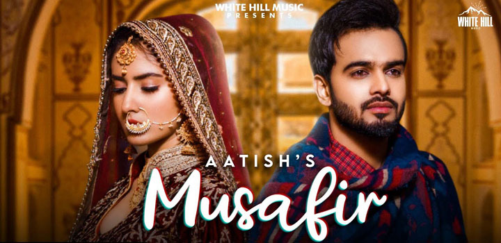 Musafir Lyrics by Aatish