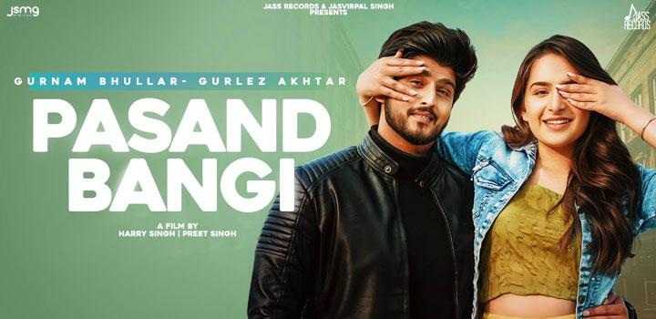 Pasand Bangi Lyrics by Gurnam Bhullar