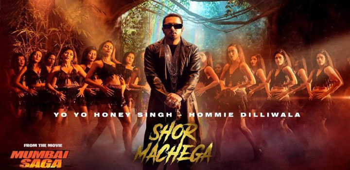 Shor Machega Lyrics by Yo Yo Honey Singh from Mumbai Saga