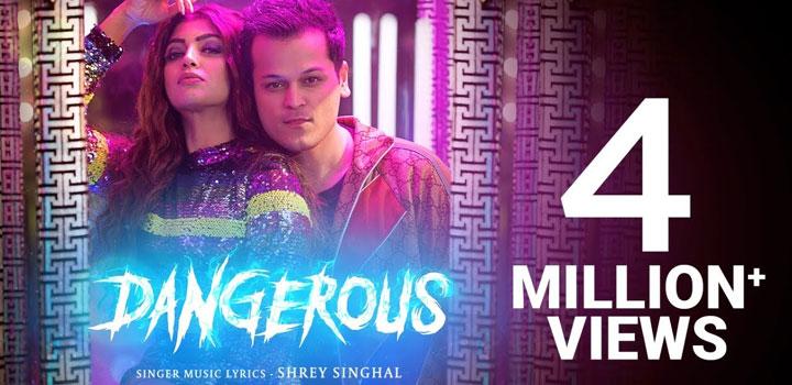 Dangerous Lyrics by Shrey Singhal