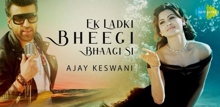 Ek Ladki Bheegi Bhagi Si Lyrics by Ajay Keswani ft Urvashi Rautela