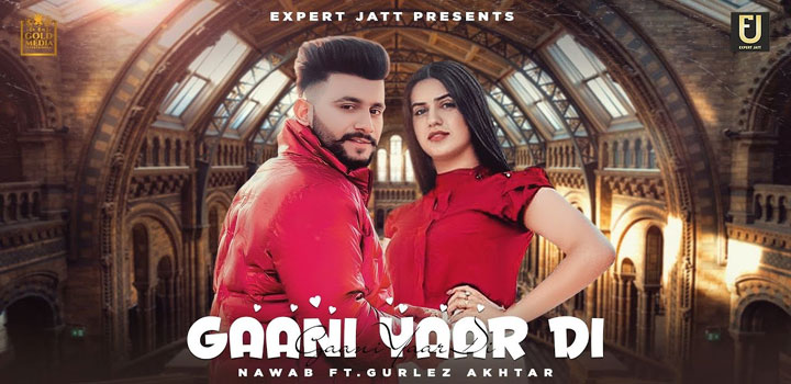 Gaani Yaar Di Lyrics by Nawab