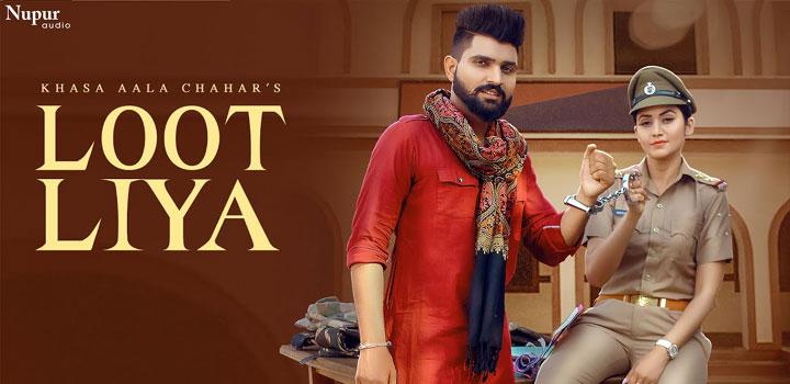 Loot Liya Lyrics by Khasa Aala Chahar