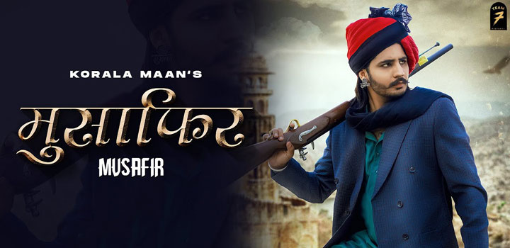 Musafir Lyrics by Korala Maan