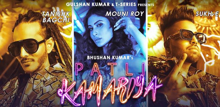 Patli Kamariya Lyrics by Tanishk Bagchi ft Mouni Roy