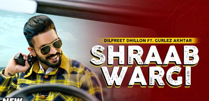 Shraab Wargi Lyrics by Dilpreet Dhillon