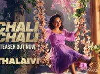 Chali Chali Lyrics from Thalaivi ft Kangana Ranaut