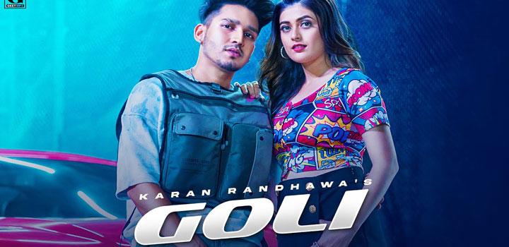 Goli Lyrics by Karan Randhawa