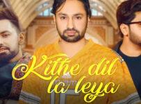 Kithe Dil La Leya Lyrics by Jaskaran Gabbi