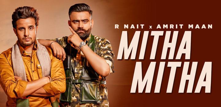 Mitha Mitha Lyrics by R Nait and Amrit Maan