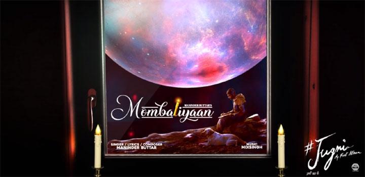 Mombatiyaan Lyrics by Maninder Buttar