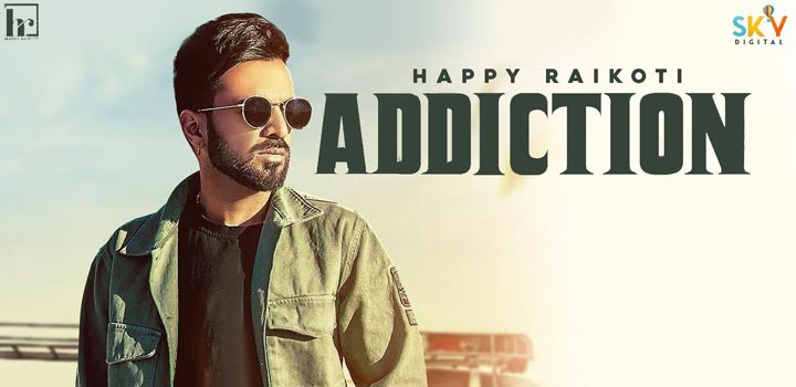 Addiction Lyrics by Happy Raikoti