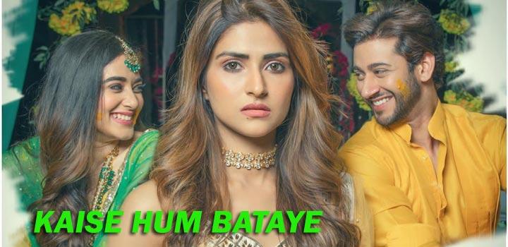 Kaise Hum Bataye Lyrics by Nikhita Gandhi