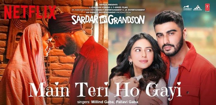 Main Teri Ho Gayi Lyrics from Sardar Ka Grandson